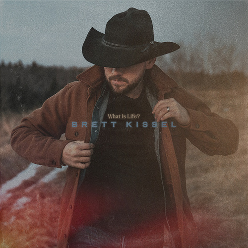 What Is Life? by Brett Kissel