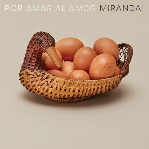 Por Amar al Amor by Miranda!