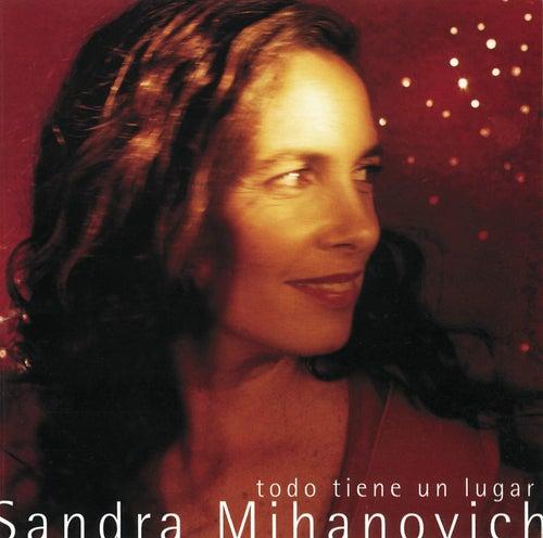 Todo Tiene Un Lugar de Sandra Mihanovich