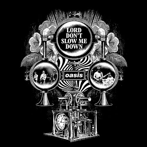 Lord Don't Slow Me Down de Oasis