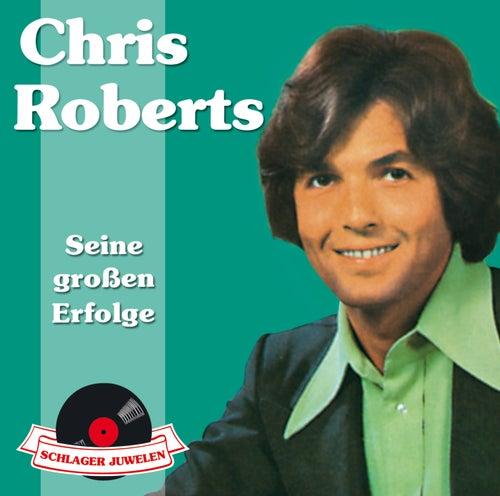Schlagerjuwelen - Seine großen Erfolge by Chris Roberts