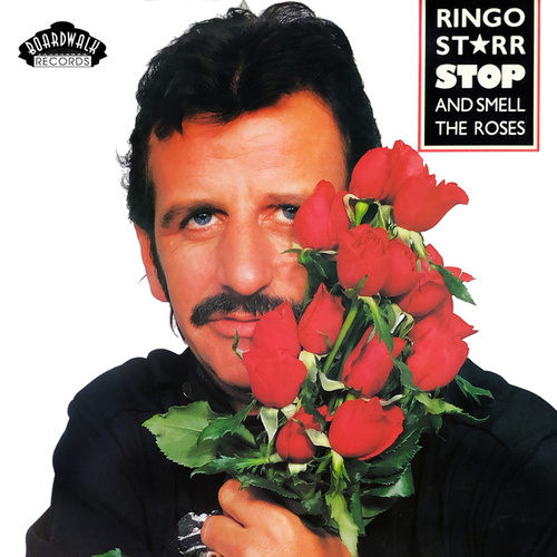 Stop and Smell the Roses de Ringo Starr