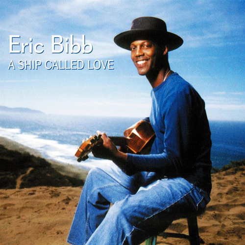 A Ship Called Love by Eric Bibb