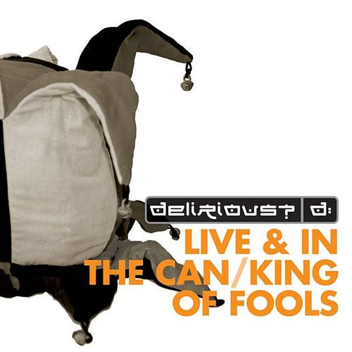 Fuse Box Live & In The Can / King of Fools de Delirious?
