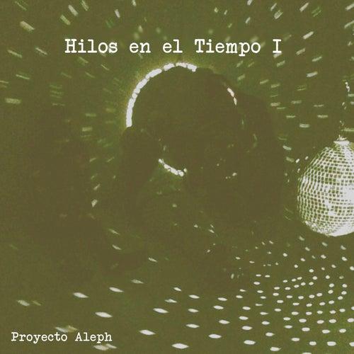 Hilos en el Tiempo Vol. 1 by Proyecto Aleph