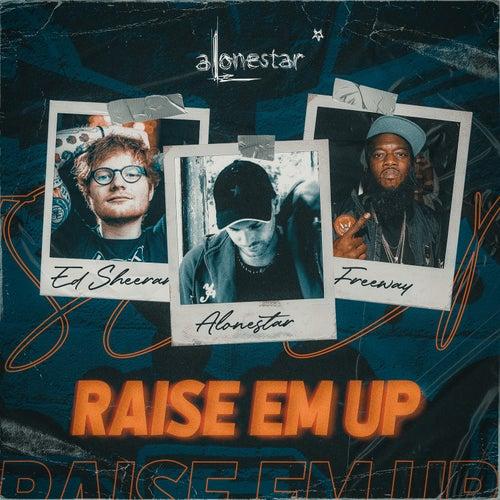 Raise Em Up (2021 Remix) von Alonestar