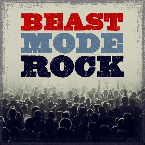 Beast Mode Rock by Various Artists