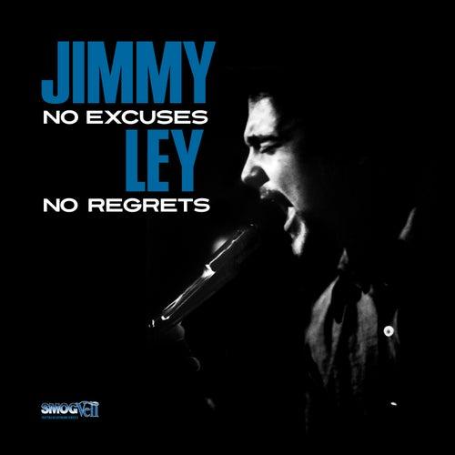 No Excuses No Regrets von Jimmy Ley