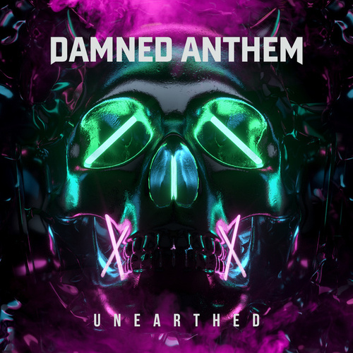 Unearthed by Damned Anthem