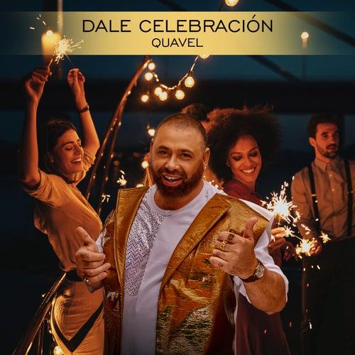 Dale Celebración by Quavel