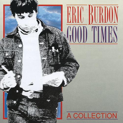 Good Times - A Collection de Eric Burdon