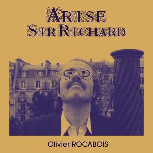 Arise Sir Richard de Olivier Rocabois
