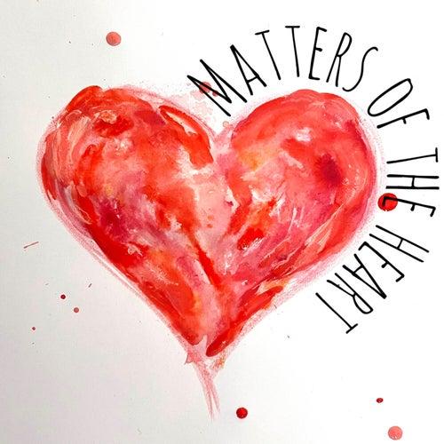 Matters of the Heart by Mr. Semmelman