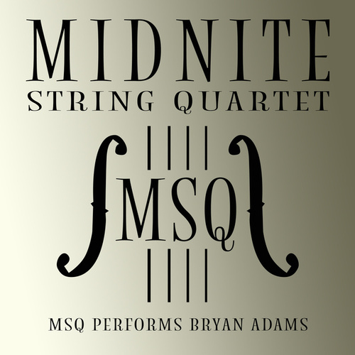 MSQ Performs Bryan Adams by Midnite String Quartet