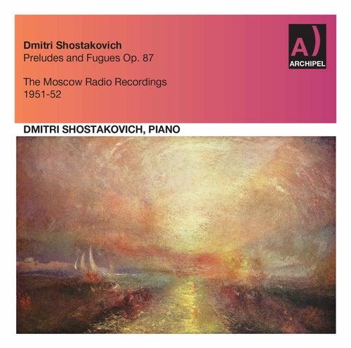 Shostakovich: 24 Preludes & Fugues, Op. 87 (Excerpts) by Dmitri Shostakovich