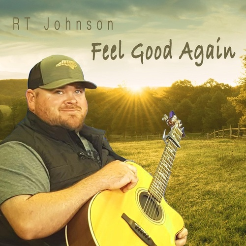 Feel Good Again de R.T. Johnson