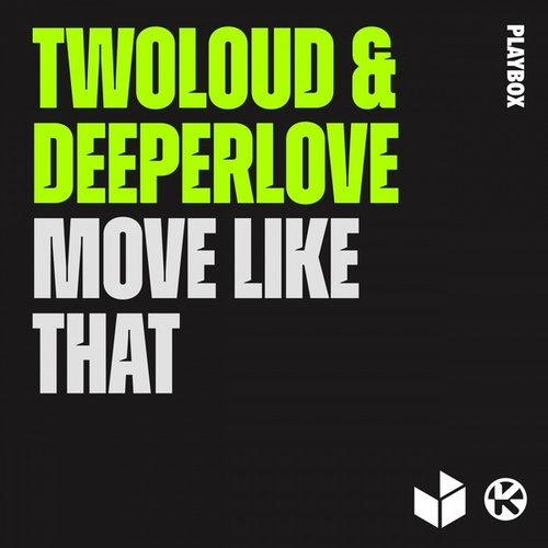 Move Like That by Twoloud