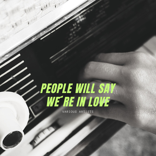 People Will Say We´re In Love de Various Artists