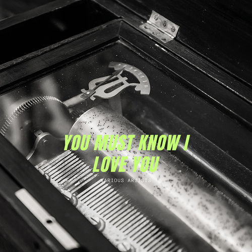 You Must Know I Love You de Various Artists