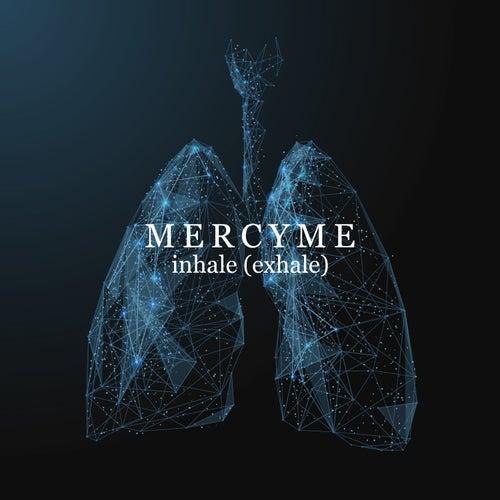inhale (exhale) de MercyMe
