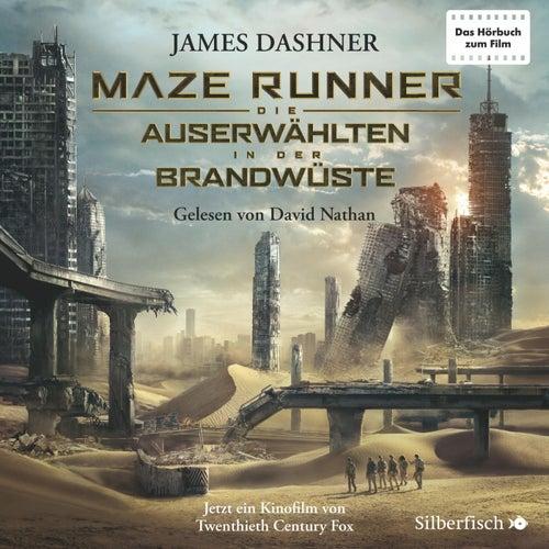 Maze Runner: Die Auserwählten - In der Brandwüste von James Dashner