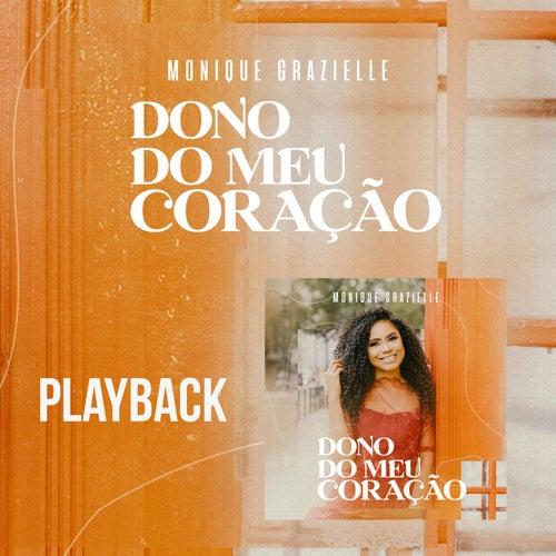 Dono do Meu Coração (Playback) de Monique Grazielle