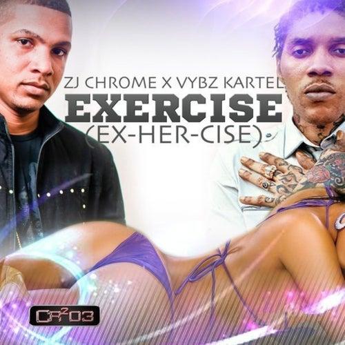 Exercise (ex-Her-Cise) by ZJ Chrome