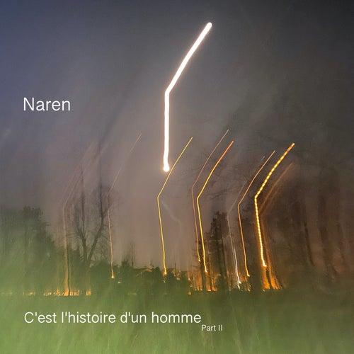 C'est l'histoire d'un homme, Part.II by Naren