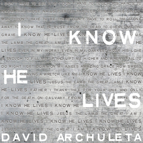 I Know He Lives by David Archuleta