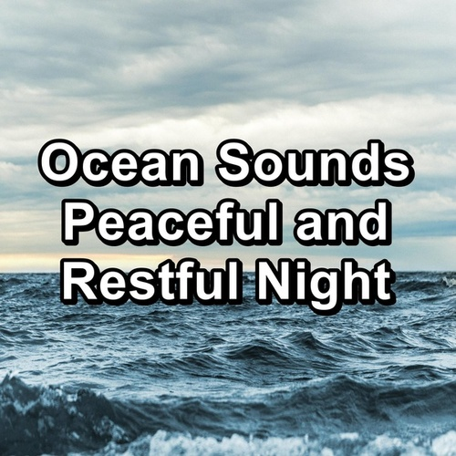 Ocean Sounds Peaceful and Restful Night von Baby Music (1)