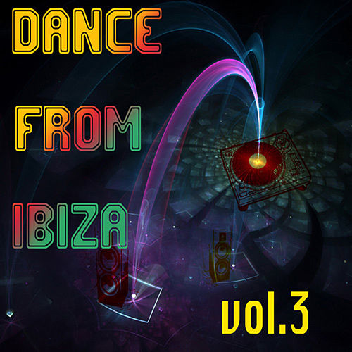 Dance From Ibiza Vol.3 by Various Artists