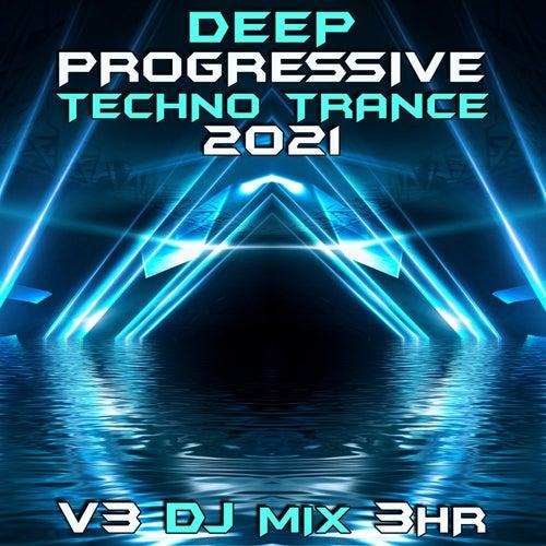 Deep Progressive Techno Trance 2021 Top 40 Chart Hits, Vol. 3 + DJ Mix 3Hr by Dr. Spook