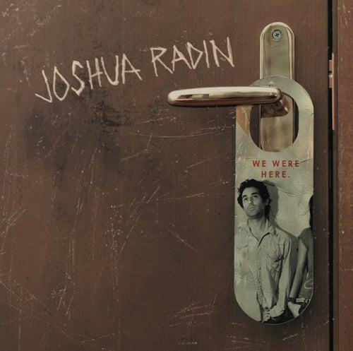 We Were Here de Joshua Radin