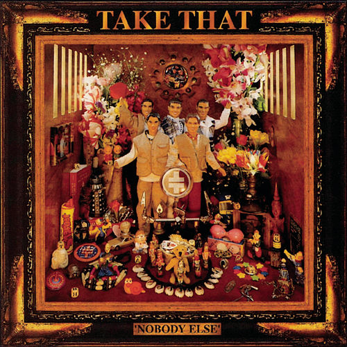 Nobody Else - Everything Changes - Take That & Party de Take That