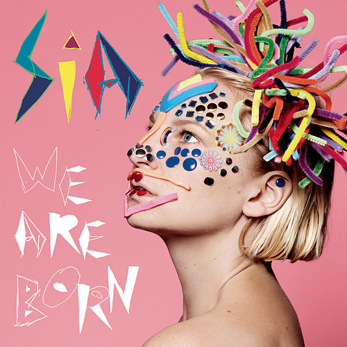 We Are Born de Sia