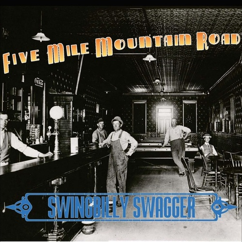 Swingbilly Swagger by Five Mile Mountain Road