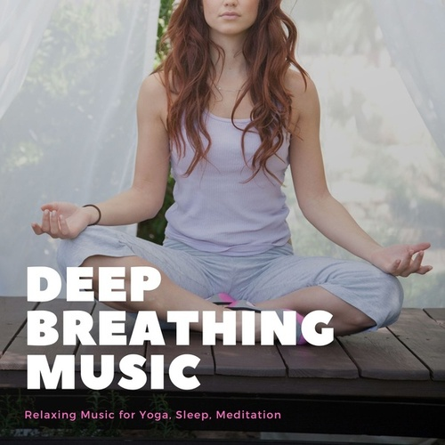 Deep Breathing Music: Relaxing Music for Yoga, Sleep, Meditation by Instrumental Relaxation