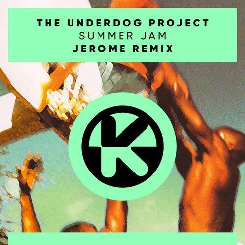 Summer Jam (Jerome Remix) von The Underdog Project