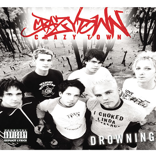 Drowning by Crazy Town