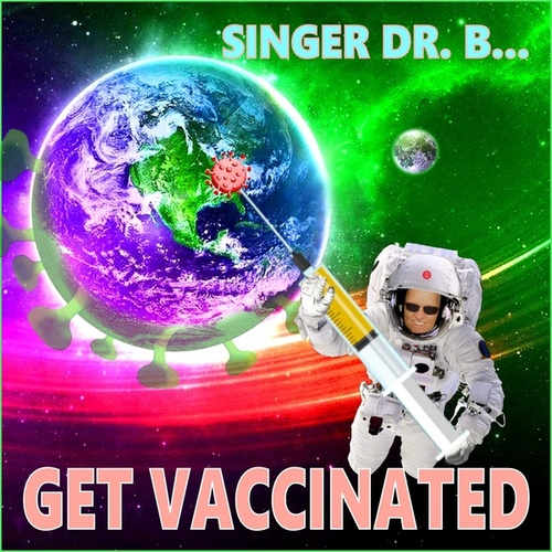 Get Vaccinated by Singer Dr. B...