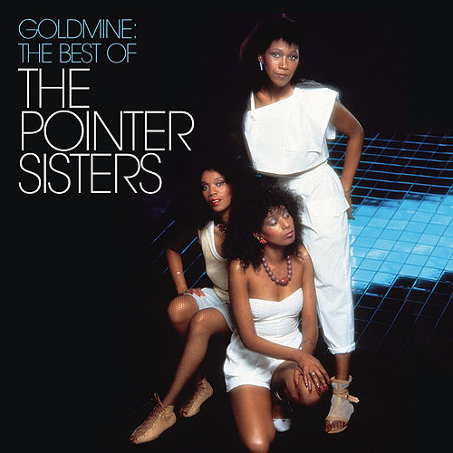 Goldmine: The Best Of The Pointer Sisters by The Pointer Sisters
