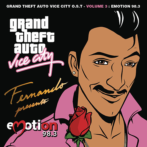 Grand Theft Auto Vice City  O.S.T.  -  Volume 3 : Emotion 98.3 de Original Motion Picture Soundtrack