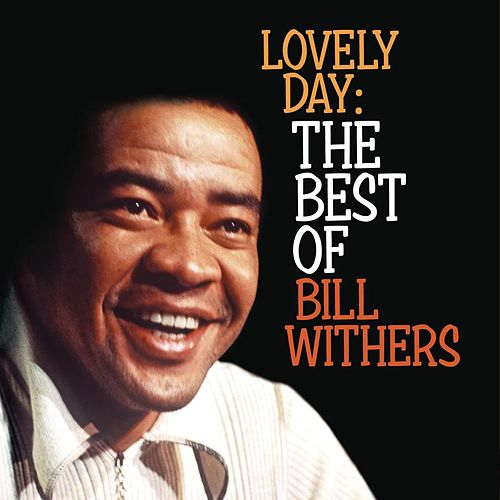 Lovely Day: The Best Of Bill Withers by Bill Withers