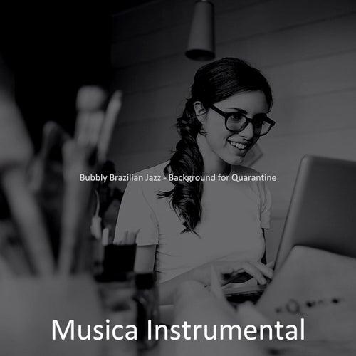 Bubbly Brazilian Jazz - Background for Quarantine de Musica Instrumental