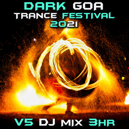 Dark Goa Trance Festival 2021 Top 40 Chart Hits, Vol. 5 + DJ Mix 3Hr by Goa Doc