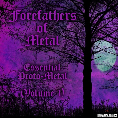 Forefathers of Metal - Essential Proto-Metal (Volume 1) de Deep Purple, The Stooges, Clear Light, Andromeda, Randy Holden, The Golden Earring, The Savage Rose