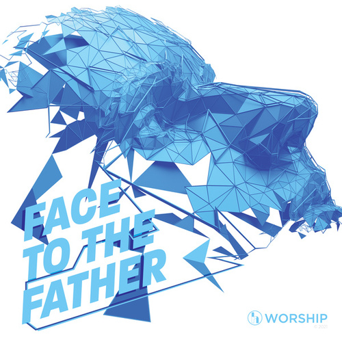 Face to the Father by Rolling Hills Worship