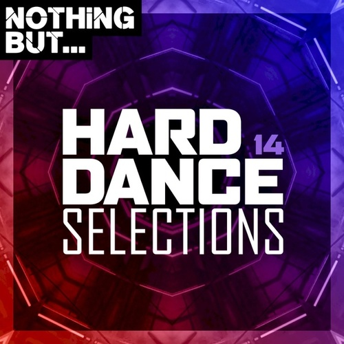 Nothing But... Hard Dance Selections, Vol. 14 by Various Artists