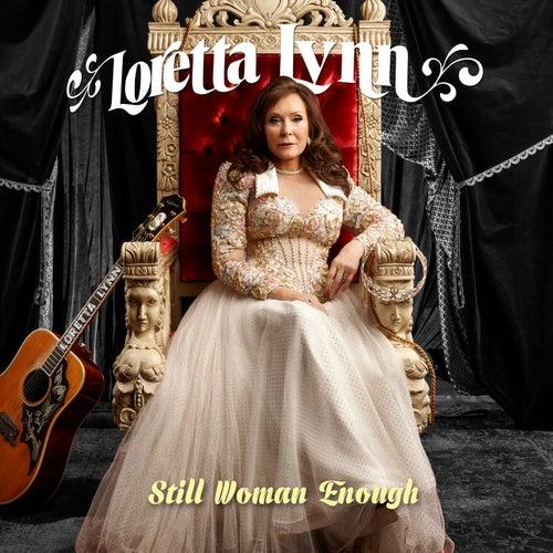 Still Woman Enough de Loretta Lynn
