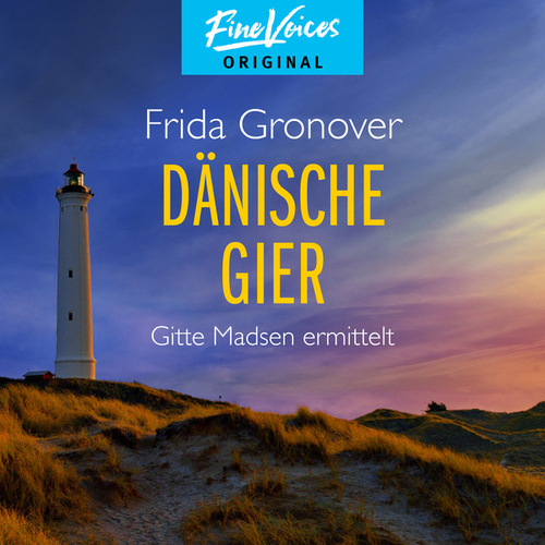 Dänische Gier - Gitte Madsen ermittelt, Teil 3 (Ungekürzt) von Regine Lange